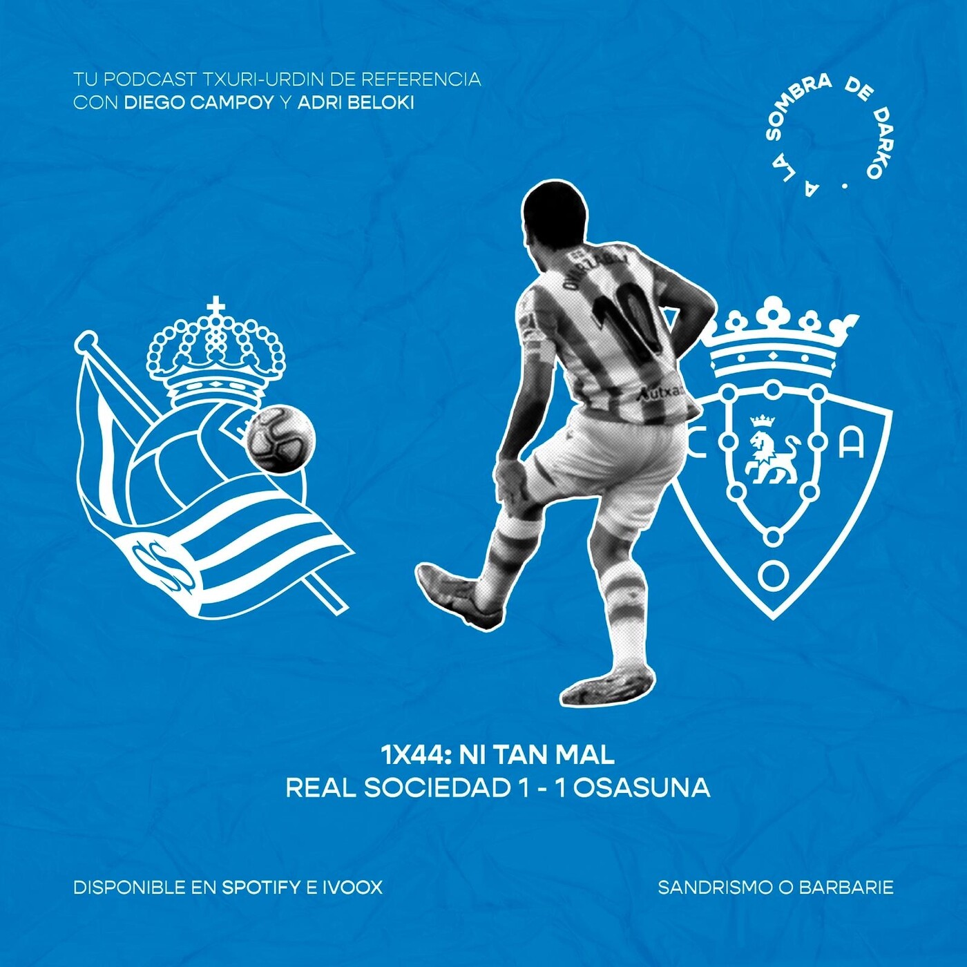 Real Sociedad 1-1 Osasuna: empate y ni tan mal | 1x44
