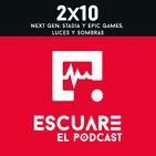 2x10 Next Gen: Stadia y Epic Games, luces y sombras