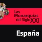 Las Monarquías del Siglo XXI: España
