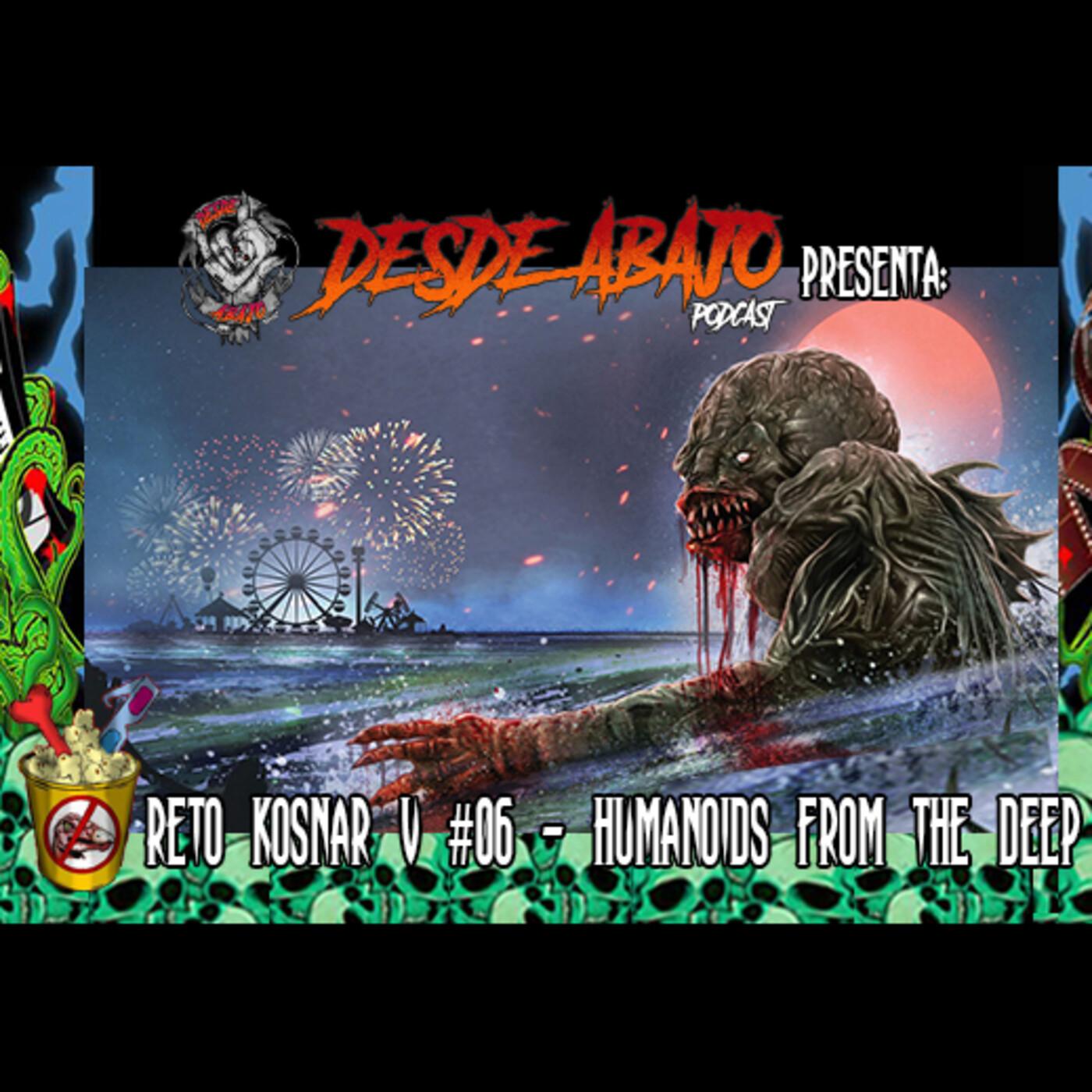 Reto Kosnar V #06- Humanoids From the Deep