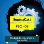 #SC - 08 Mindset do Concurseiro Aprovado