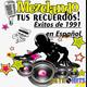 Mezclando tus Recuerdos: Éxitos de 1991 en Español