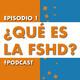 1 - ¿Qué es la FSHD o Distrofia Facioescapulohumeral?