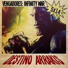 [DA] Destino Arrakis 5x14 Vengadores: Infinity War