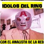 Idolos Del Ring 22 de Julio 2017