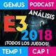Gemus Podcast 1x1|Post E3|Analizamos todos los juegos del E3