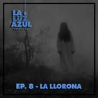 Ep. 08 - La Llorona