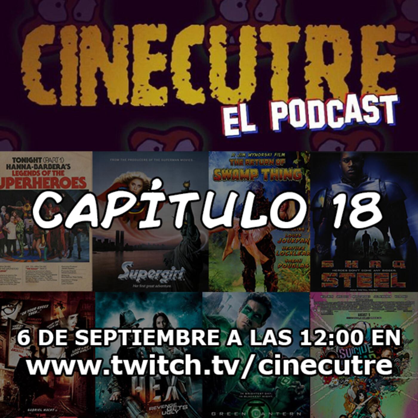 Cinecutre: El Podcast - Capítulo 18: El de DC (Supergirl, Steel...), School Killer, Testigo Clave...
