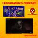 Luchamaniacs: Capítulo 14