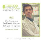 #12. Ojo Seco, un Problema Mayor del que Imaginas, con Nacho Archos