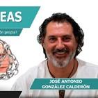 Lo que Crees, Creas con José Antonio González Calderón