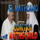 El enfrentamiento del Vaticano y los Rothschild con Eladio Fernandez