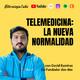 Ep. 19. Telemedicina: La nueva normalidad con David Ramírez
