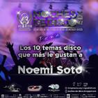 Noches de Disco | Los 10 temas disco que más le gustan a Noemí Soto Ramírez