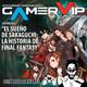 GamerVip 02 La Historia de Final Fantasy El Sueño de Sakaguchi