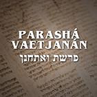 Parashá & Haftarah Vaetjanán - 2019