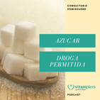 Azúcar, la droga permitida - Consultorio dominguero s.31 2018
