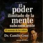 El Poder Ilimitado de la Mente Subconsciente de Camilo Cruz