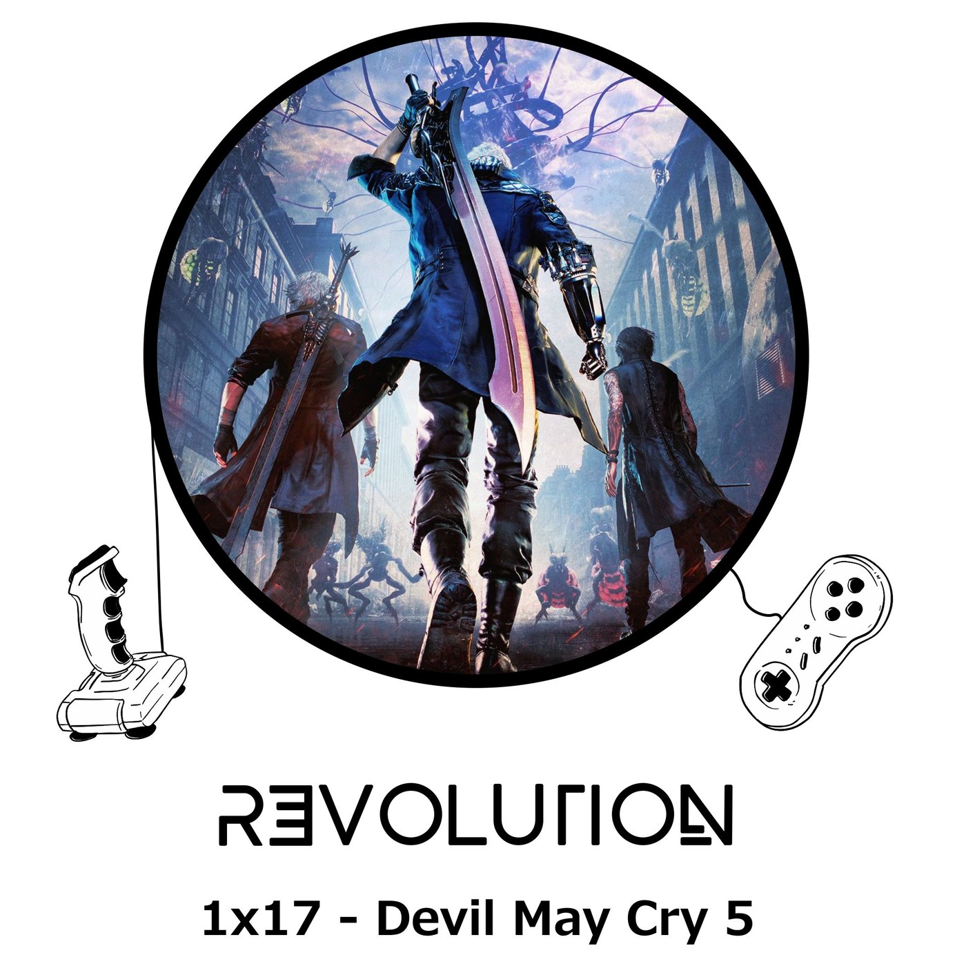 Revolution Podcast - 1x17 - Devil May Cry 5