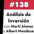 138. Análisis de Inversión con Martí Alonso y Albert Mendoza
