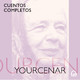 Cuentos completos - Marguerite Yourcenar