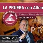 LA PRUEBA Programa #9 por Alfonso Trinidad - El mundo es diferente a lo que vemos y nos cuentan