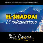 Los nombres de Dios: El Shaddai (El Todopoderoso)