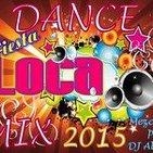 DANCE FIESTA LOCA MIX 2015 Mezclado por DJ Albert