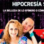 HIPOCRESÍA SOCIAL: LA BELLEZA DE LO EFÍMERO O CÓMO MORIR POR ENCAJAR por Yolanda Soria