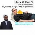 Charla 27 Caso 79 Las Causas de La infidelidad, La pereza y la Vagancia y la infidelidad