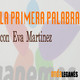 Eva Martinez en #LaPrimeraPalabra