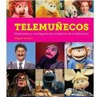 Telemuñecos. Marionetas y muñegotes de la historia de la televisión-Esos personajes que nos tocaron el corazón