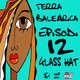 TERRA BALEÁRICA by GLASS HAT #012