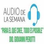AUDIO DE LA SEMANA 19 - DIO Giovanni Perotti - Para el que cree todo es posible
