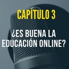 Capítulo 3: ¿Es buena la educación online?