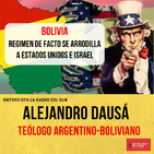 Entrevista   Alejandro Dausá analizó vínculos de la dictadura boliviana con EEUU e Israel
