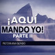 ¡Aquí Mando Yo! (Parte II) - Pastora Ana Olondo