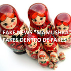 """Fake Mamushka"" el Fake dentro del Fake"