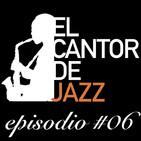 El Cantor de Jazz 2019x06. Roseanna Vitro, la Pasión por el Jazz