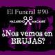 ¿NOS VEMOS EN BRUJAS? El Funeral de las Violetas 20/11/2018