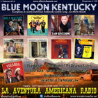169- Blue Moon Kentucky (17 Fenbrero 2019)
