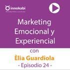 24 Marketing Emocional y Experiencial con Èlia Guardiola