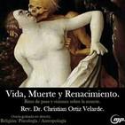 Tanatología - Vida, Muerte y Renacimiento. Christian Ortiz.