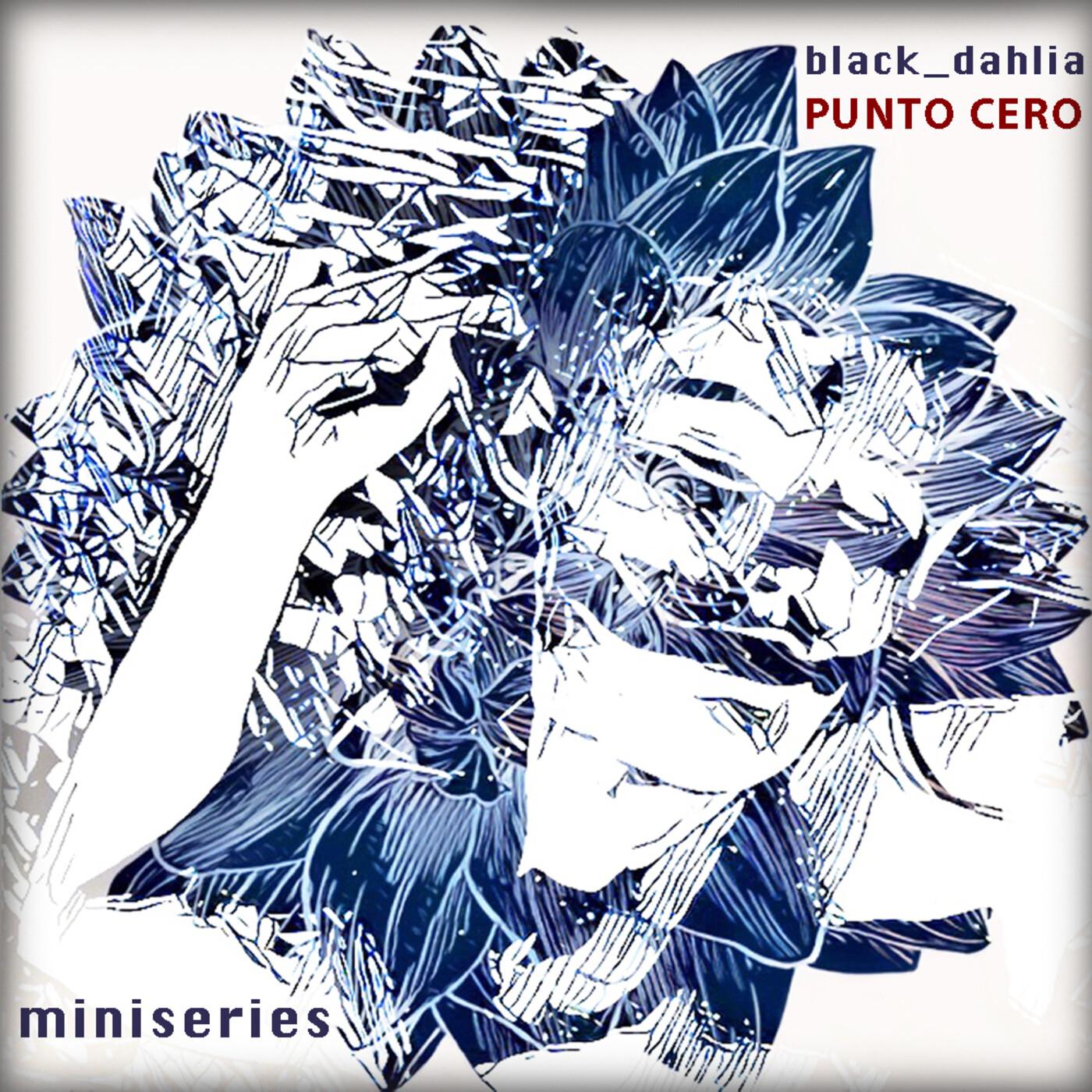 Miniseries Black Dahlia Punto Cero7 : Un Libro, una Rosa y una Carta de Suicidio. (La Dalia Negra)