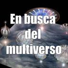 Astrobitácora - 1x05 - En busca del multiverso