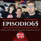 Episodio65: Porqué seguimos grabando Porqué Podcast