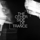 The Other Side Of Trance Episode 43 (#TOSOT43)