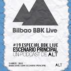 Escenario Principal 1x19 Especial Bilbao BBK Live 2018