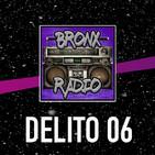 Bronx Radio - Delito 06
