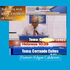 Edgar Calderon Tema: Cerrando cultos